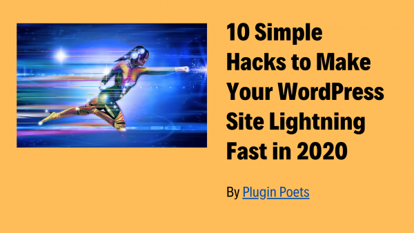 10 Simple Hacks to Make Your WordPress Site Lightning Fast in 2020