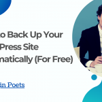 How to Back Up Your WordPress Site Automatically (For Free)