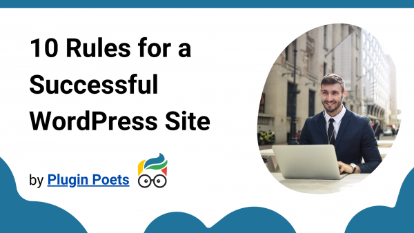 10 Rules of Successful WordPress Sites