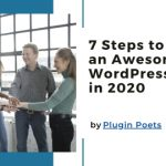 7 Steps to an Awesome WordPress Site in 2020
